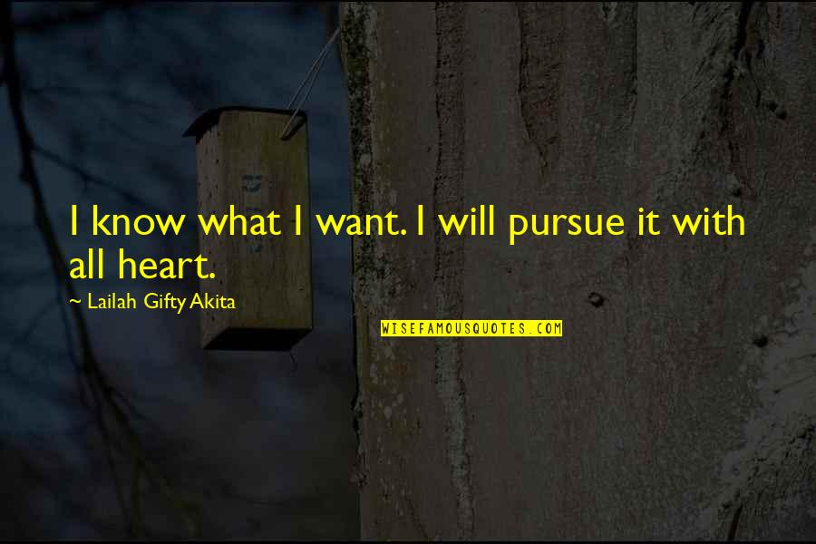 Positive Self Affirmations Quotes By Lailah Gifty Akita: I know what I want. I will pursue