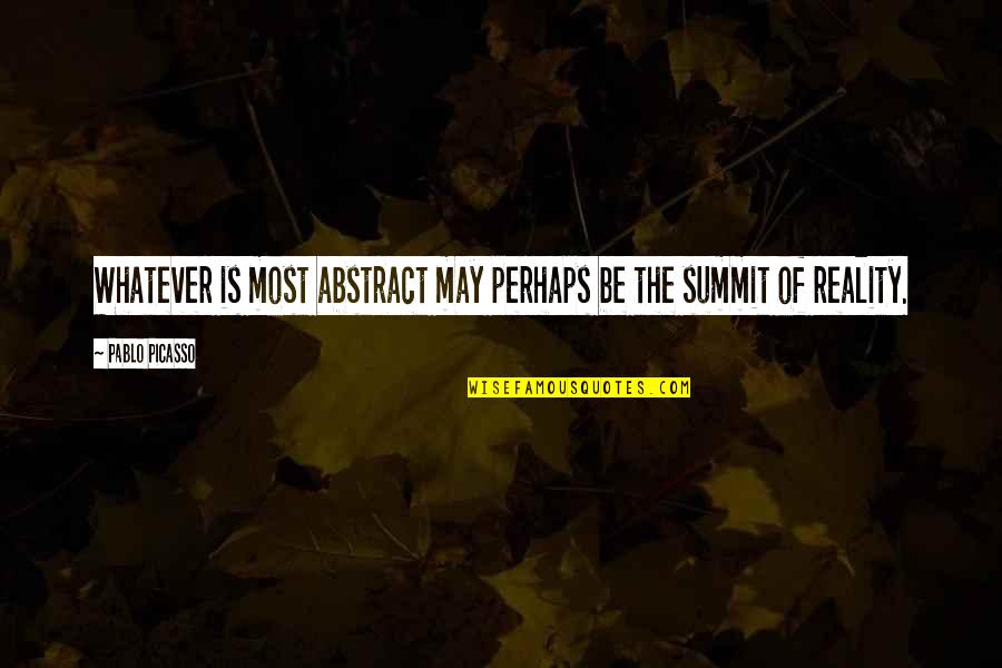 Possibilitly Quotes By Pablo Picasso: Whatever is most abstract may perhaps be the