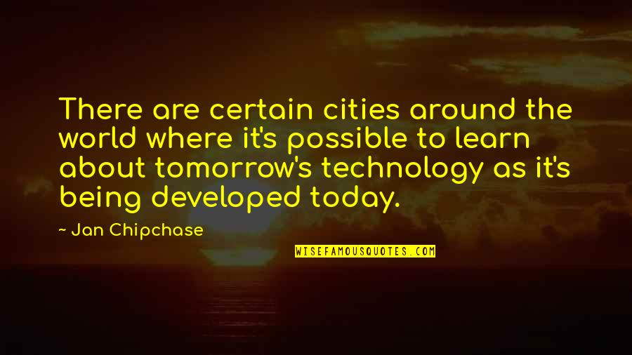 Possible's Quotes By Jan Chipchase: There are certain cities around the world where
