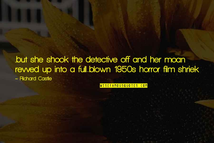 Postmenstrual Quotes By Richard Castle: ...but she shook the detective off and her