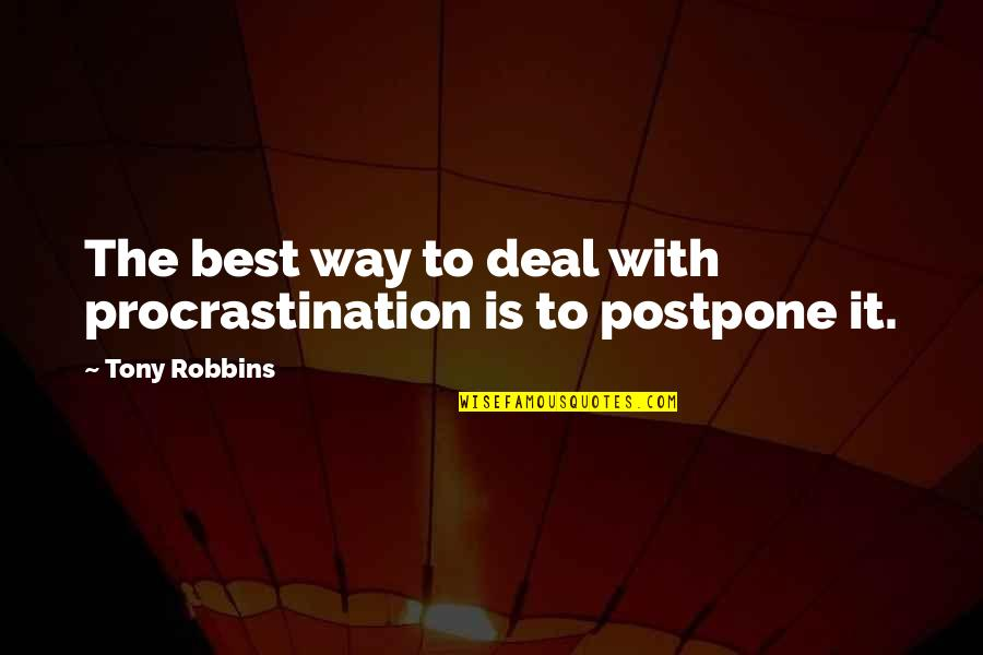 Postpone Quotes By Tony Robbins: The best way to deal with procrastination is