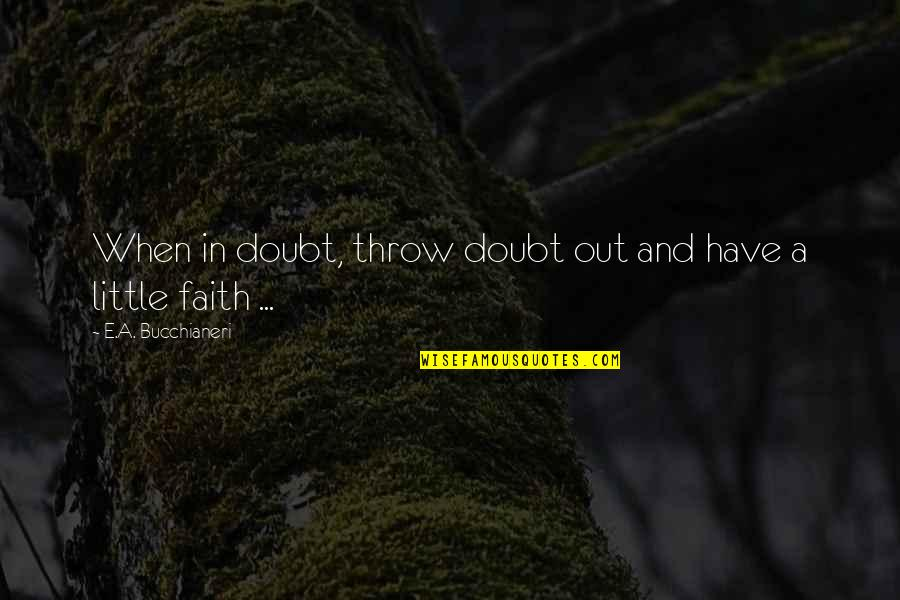 Postponing Quotes By E.A. Bucchianeri: When in doubt, throw doubt out and have