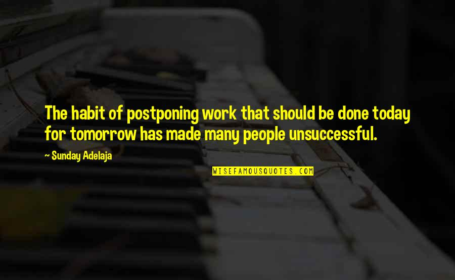 Postponing Quotes By Sunday Adelaja: The habit of postponing work that should be