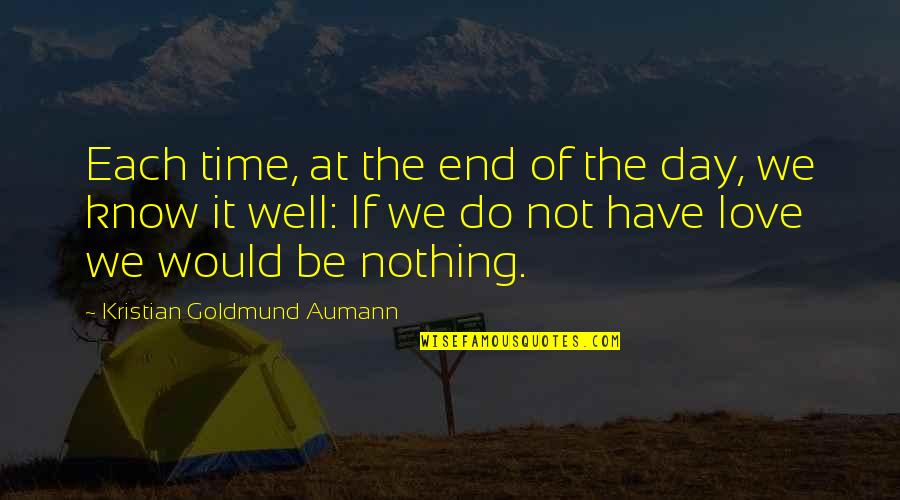 Potable Water Quotes By Kristian Goldmund Aumann: Each time, at the end of the day,