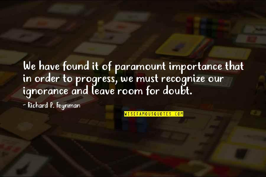 Poul Kjaerholm Quotes By Richard P. Feynman: We have found it of paramount importance that