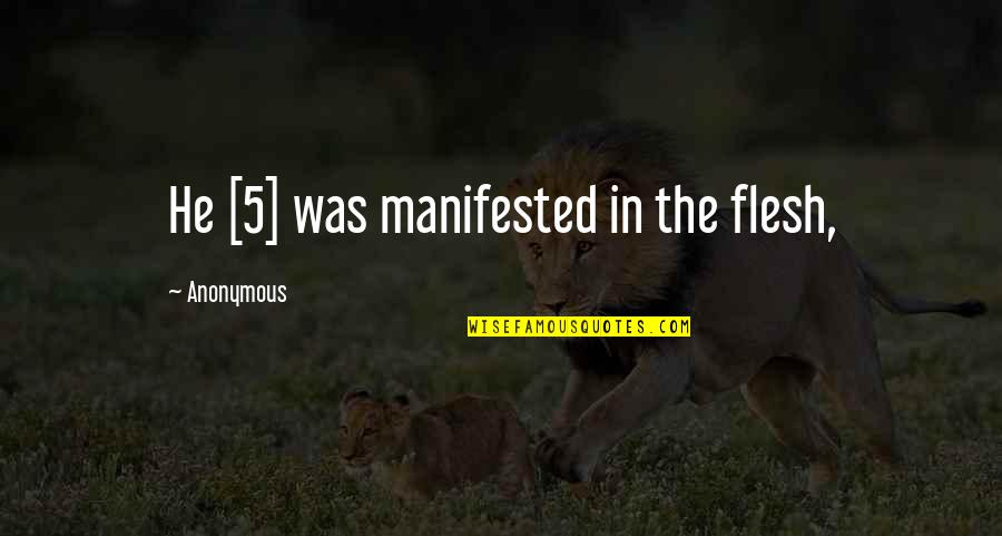 Poussey And Taystee Quotes By Anonymous: He [5] was manifested in the flesh,