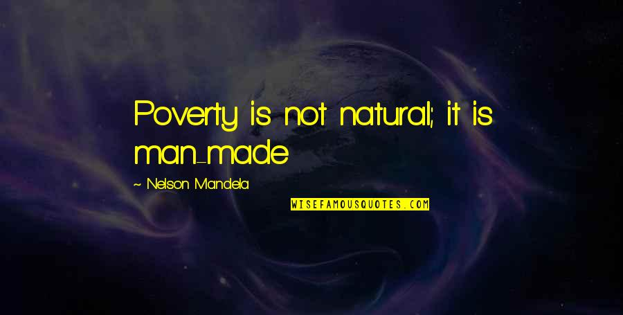 Poverty And Happiness Quotes By Nelson Mandela: Poverty is not natural; it is man-made