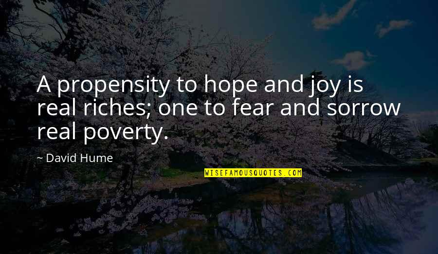 Poverty And Hope Quotes By David Hume: A propensity to hope and joy is real