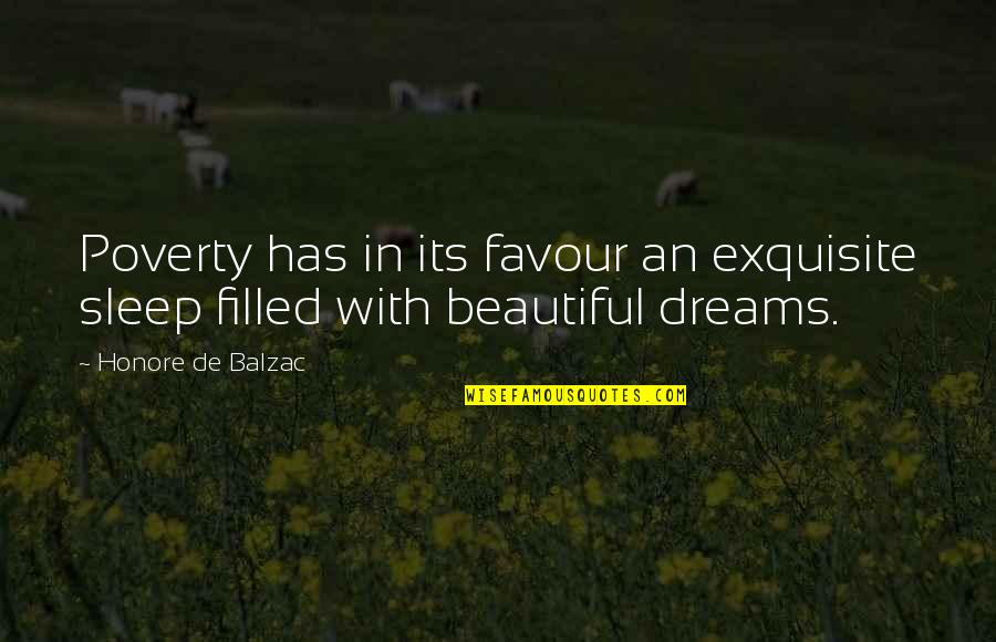 Poverty And Hope Quotes By Honore De Balzac: Poverty has in its favour an exquisite sleep