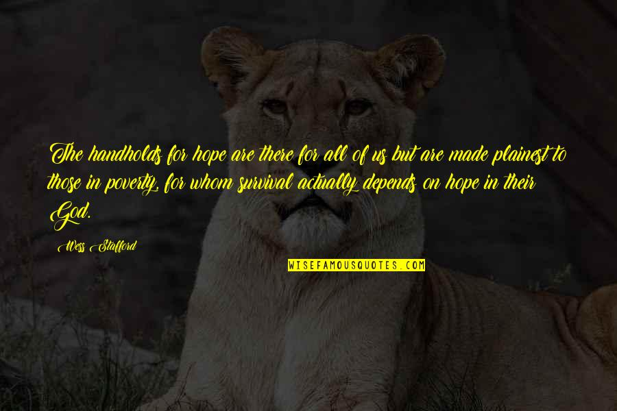 Poverty And Hope Quotes By Wess Stafford: The handholds for hope are there for all