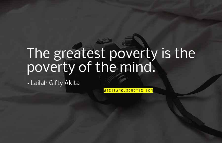 Poverty Quotes And Quotes By Lailah Gifty Akita: The greatest poverty is the poverty of the