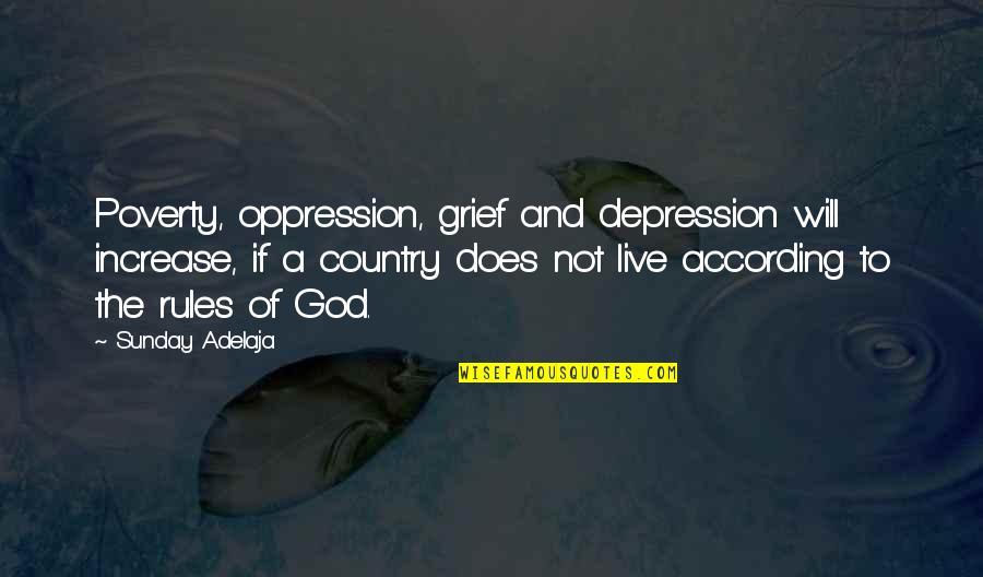 Poverty Quotes And Quotes By Sunday Adelaja: Poverty, oppression, grief and depression will increase, if