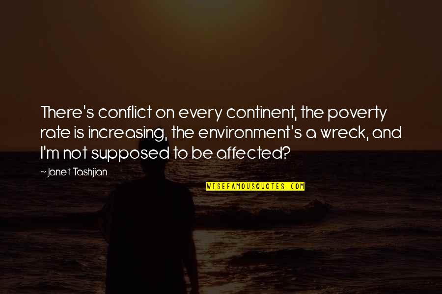Poverty's Quotes By Janet Tashjian: There's conflict on every continent, the poverty rate