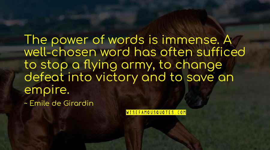 Power And Change Quotes By Emile De Girardin: The power of words is immense. A well-chosen