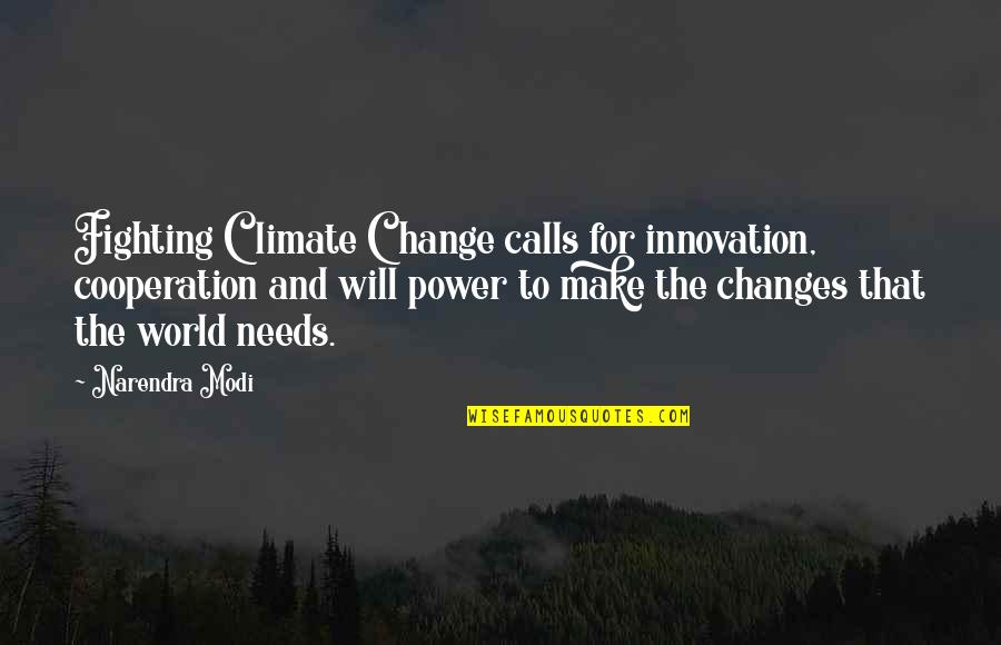 Power And Change Quotes By Narendra Modi: Fighting Climate Change calls for innovation, cooperation and