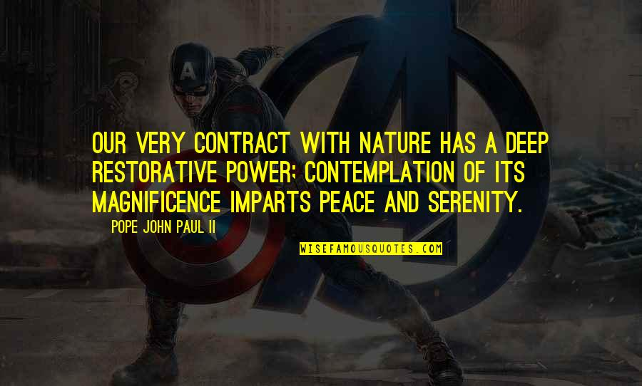 Power And Change Quotes By Pope John Paul II: Our very contract with nature has a deep