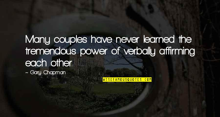 Power Couples Quotes By Gary Chapman: Many couples have never learned the tremendous power