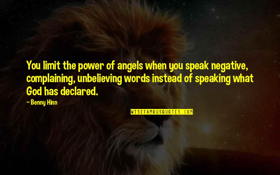 Power Of God Quotes By Benny Hinn: You limit the power of angels when you