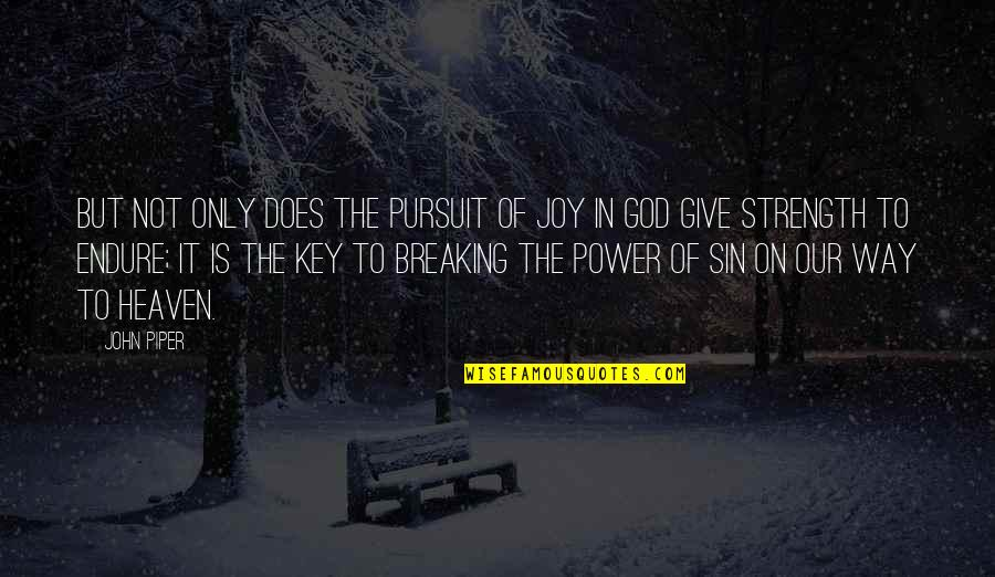 Power Of God Quotes By John Piper: But not only does the pursuit of joy