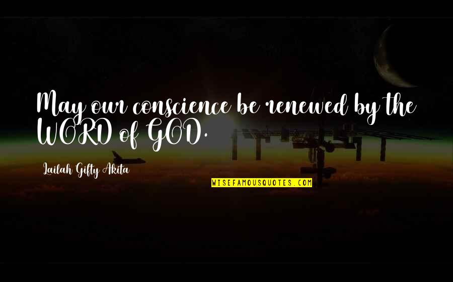 Power Of God Quotes By Lailah Gifty Akita: May our conscience be renewed by the WORD