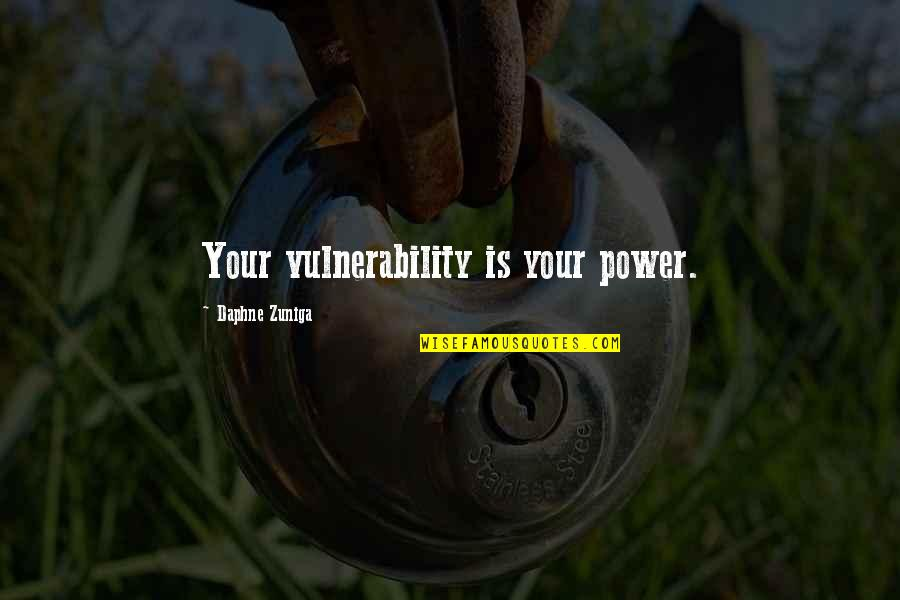 Power Of Vulnerability Quotes By Daphne Zuniga: Your vulnerability is your power.