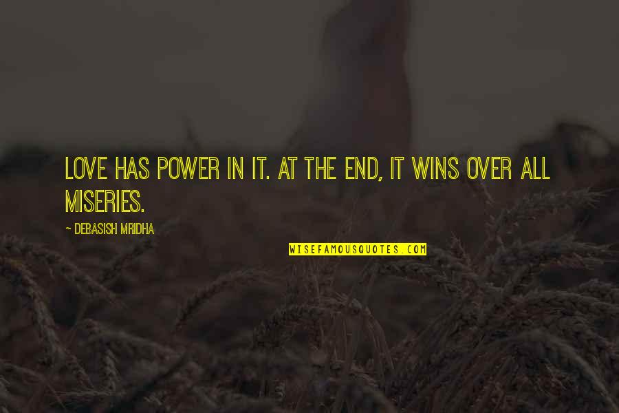 Power Over Love Quotes By Debasish Mridha: Love has power in it. At the end,