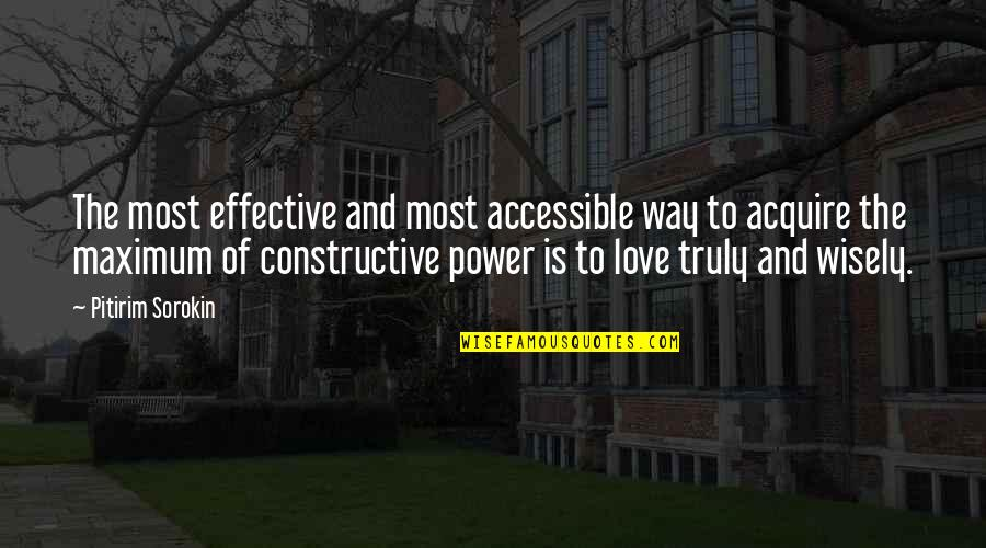 Power Over Love Quotes By Pitirim Sorokin: The most effective and most accessible way to