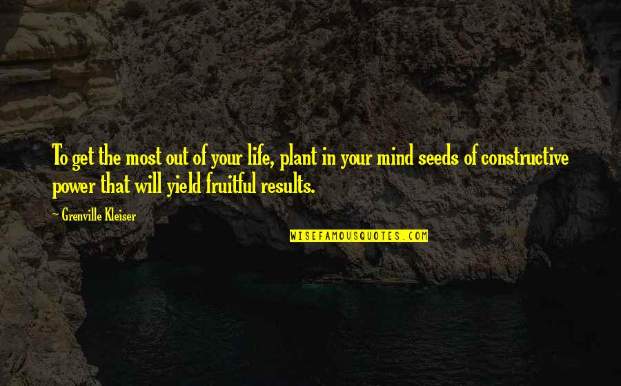Power Plant Quotes By Grenville Kleiser: To get the most out of your life,