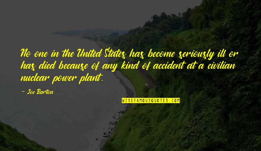 Power Plant Quotes By Joe Barton: No one in the United States has become