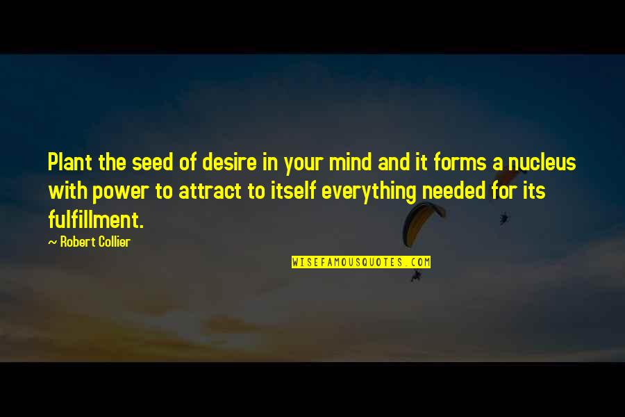 Power Plant Quotes By Robert Collier: Plant the seed of desire in your mind