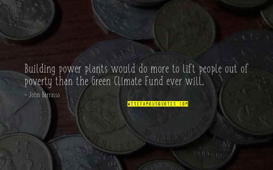 Power Plants Quotes By John Barrasso: Building power plants would do more to lift