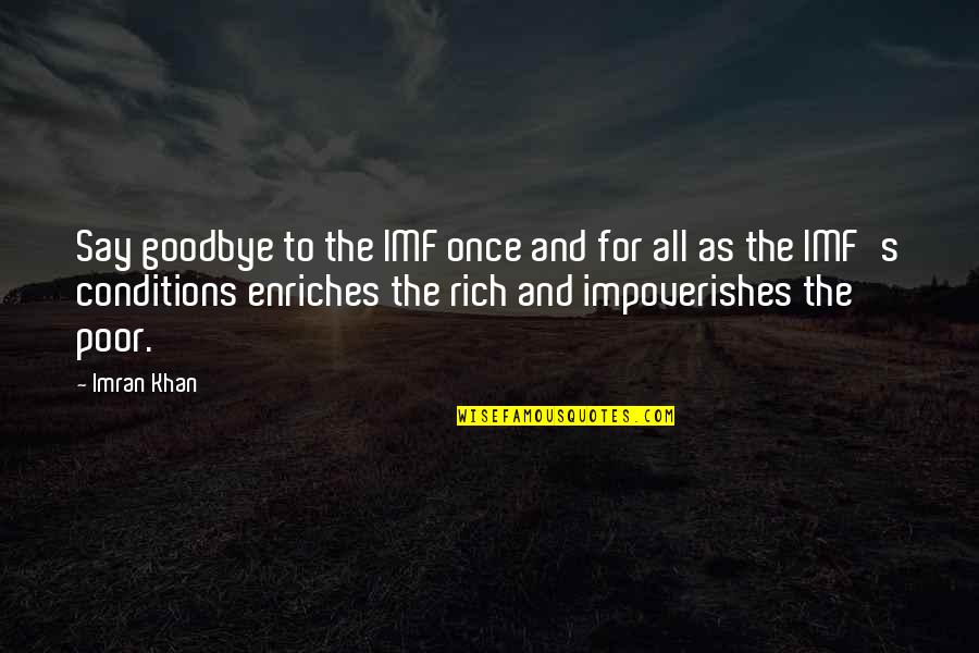 Power Statements Quotes By Imran Khan: Say goodbye to the IMF once and for
