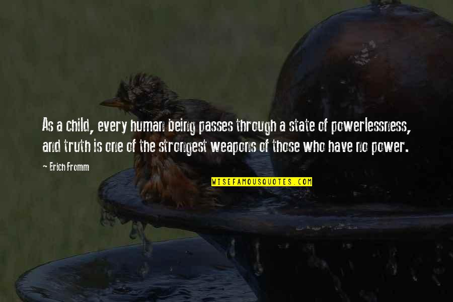 Power Vs Powerlessness Quotes By Erich Fromm: As a child, every human being passes through