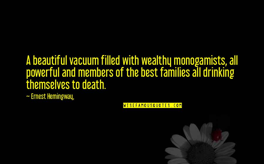 Powerful And Funny Quotes By Ernest Hemingway,: A beautiful vacuum filled with wealthy monogamists, all