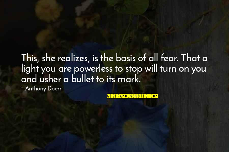 Powerless Quotes By Anthony Doerr: This, she realizes, is the basis of all