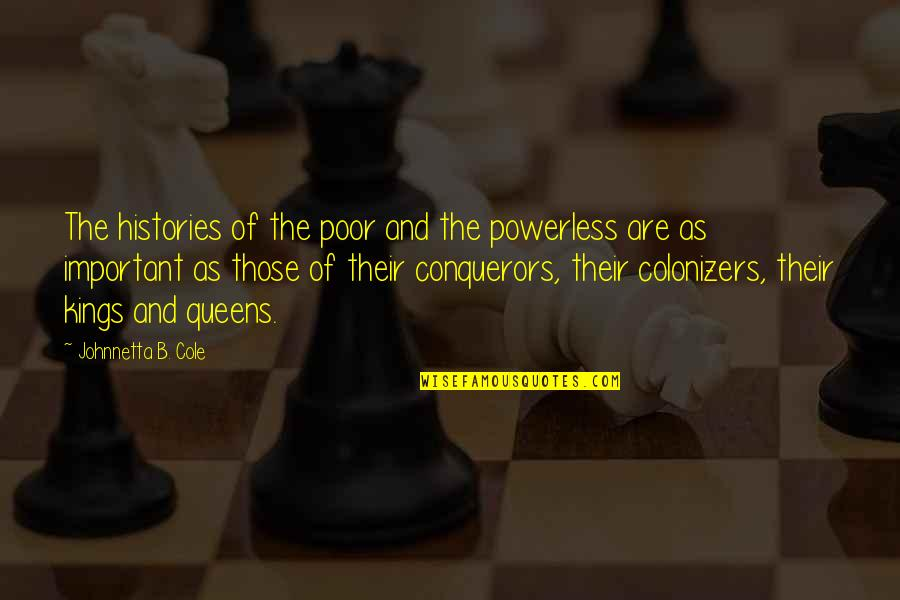 Powerless Quotes By Johnnetta B. Cole: The histories of the poor and the powerless