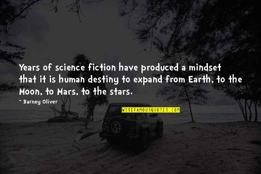 Practical Education Quotes By Barney Oliver: Years of science fiction have produced a mindset