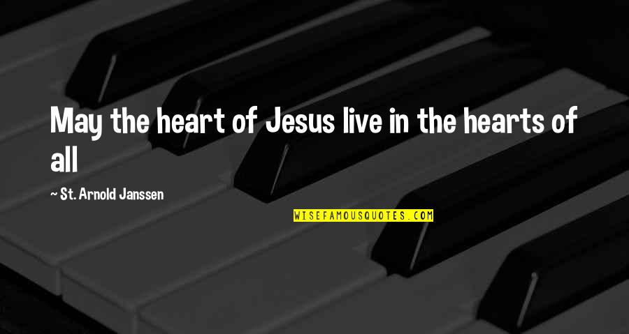 Practical Education Quotes By St. Arnold Janssen: May the heart of Jesus live in the