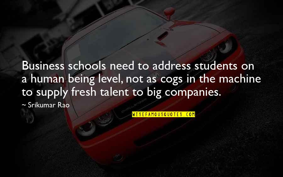Practice Critical Lens Quotes By Srikumar Rao: Business schools need to address students on a
