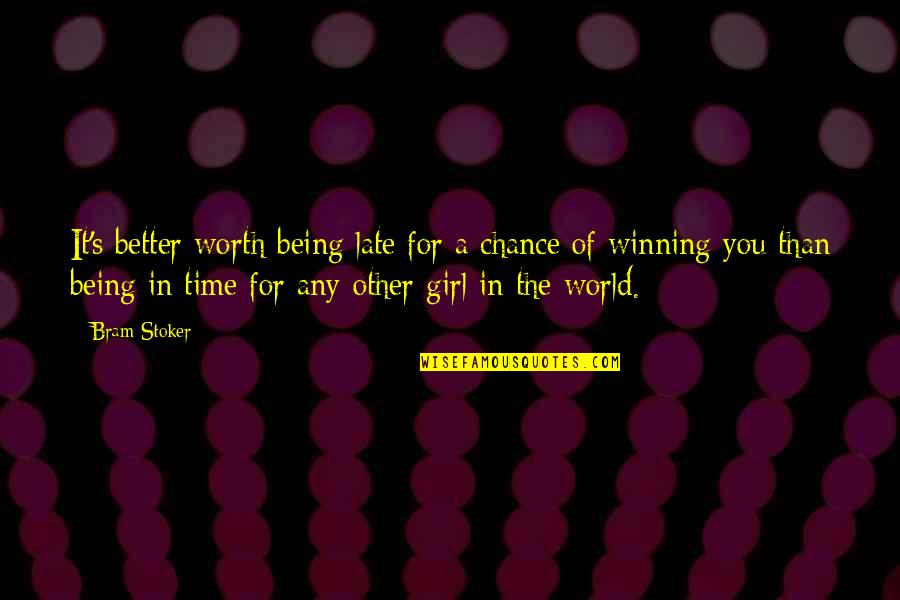 Practicing Soccer Quotes By Bram Stoker: It's better worth being late for a chance