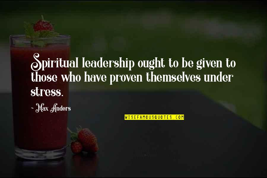 Practicing Soccer Quotes By Max Anders: Spiritual leadership ought to be given to those