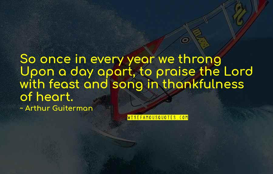 Praise And Thanksgiving Quotes By Arthur Guiterman: So once in every year we throng Upon