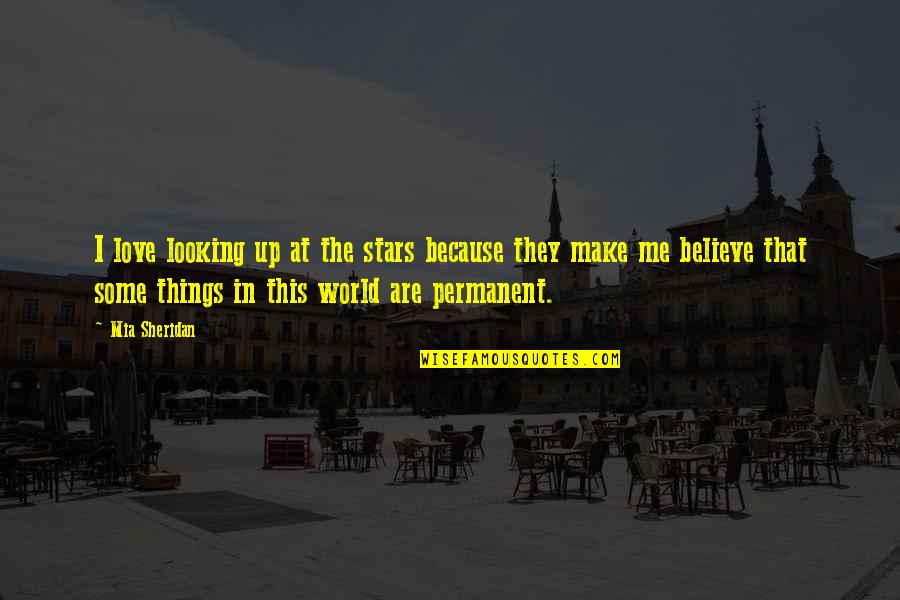 Praising God All The Time Quotes By Mia Sheridan: I love looking up at the stars because