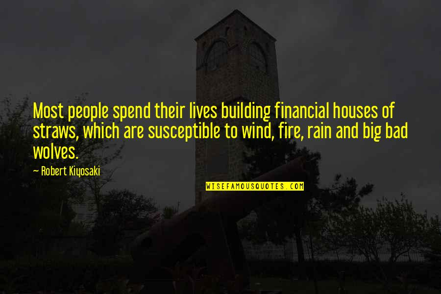 Prasanta Quotes By Robert Kiyosaki: Most people spend their lives building financial houses