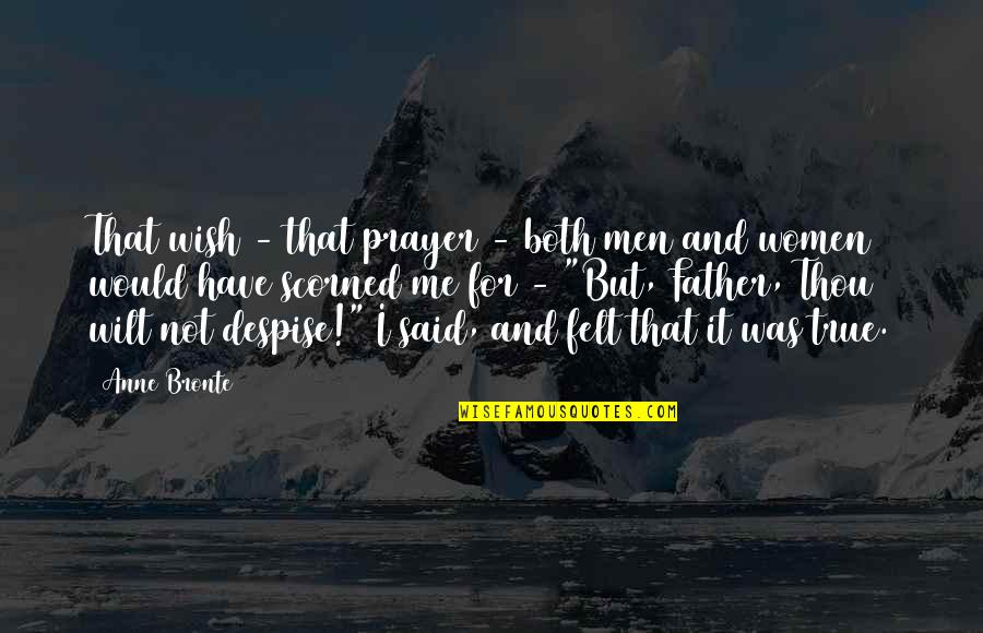 Prayer And Quotes By Anne Bronte: That wish - that prayer - both men
