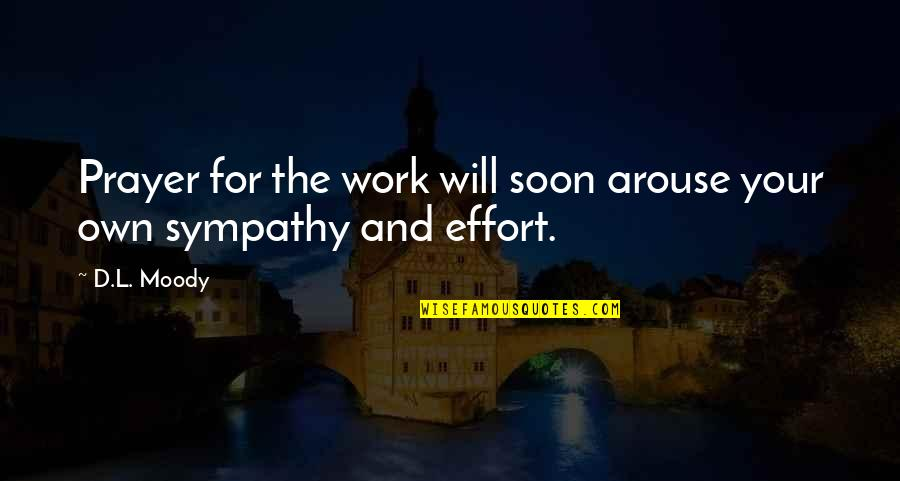 Prayer And Quotes By D.L. Moody: Prayer for the work will soon arouse your