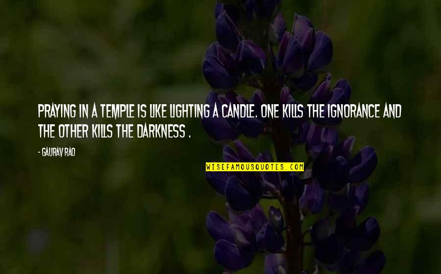Prayer And Quotes By Gaurav Rao: Praying in a Temple is like Lighting a