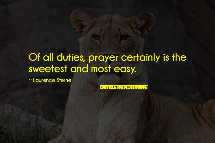Prayer And Quotes By Laurence Sterne: Of all duties, prayer certainly is the sweetest