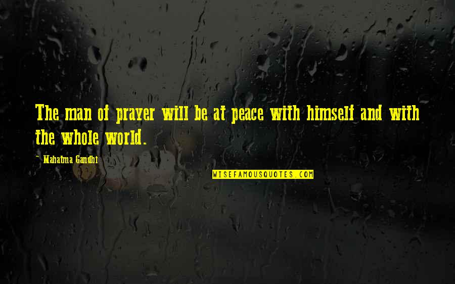 Prayer And Quotes By Mahatma Gandhi: The man of prayer will be at peace