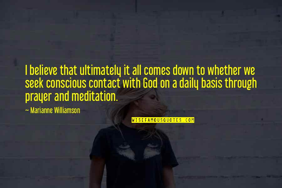 Prayer And Quotes By Marianne Williamson: I believe that ultimately it all comes down
